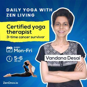 Free Online Yoga Session with Vandana Desai- 3 time Cancer Survivor and Yoga Teacher